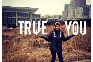True You.